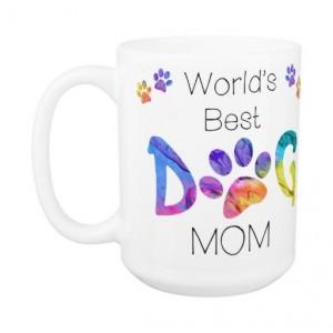 Dog Mom Coffee Mug 15A - Mothers Day Dog Mug - Dog Lover Gift - Worlds Best Dog Mom - Gift for Mom - Gift for Dog Lover - Pet Lovers