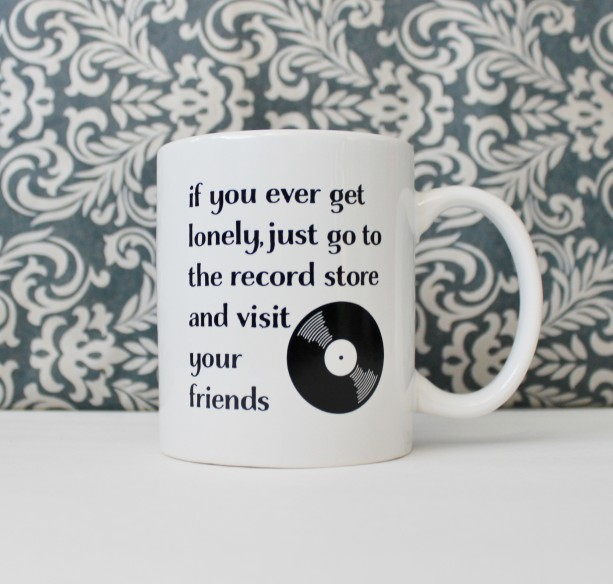 If you ever get lonely, go to the Record Store and Visit Your Friends - Almost Famous - coffee cup, mug - Ready to Ship
