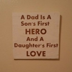 Dad is a hero sign
