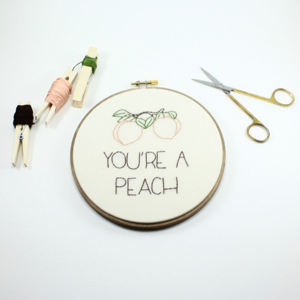 You're a Peach Embroidery Hoop Art