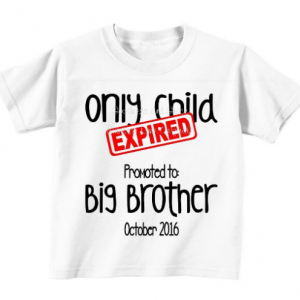 Only Child EXPIRED - Big Brother Baby Announcement Shirt Includes Due Date Month