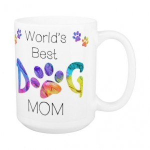 Dog Mom Coffee Mug 15A - Mothers Day Dog Mug - Dog Lover Gift - Worlds Best Dog Mom - Gift for Mom - Gift for Dog Lover - Pet Lovers