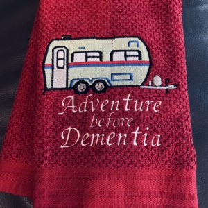 ADVENTURE BEFORE DEMENTIA Embroidered Kitchen Towel. A Perfect Little Gift For Your Camper Friends or a Great Conversation Piece. Red Only