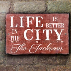 Life Is Better In The City. Personalized Sign. Custom House Sign. Family Name Sign. Outdoor Sign. House Warming Gift.