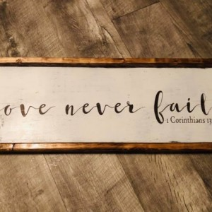 Distressed Wooden Wall Sign - Farmhouse Sign - Rustic Sign - Farmhouse Scripture Sign - Farmhouse Sign - Scripture - Love Never Fails