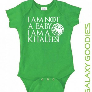 I Am Not A Baby I Am A Khaleesi - Game of Thrones Baby Onesie