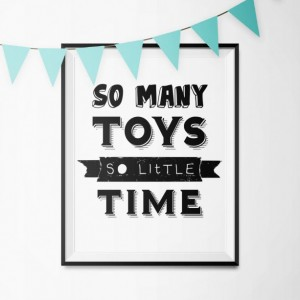 Kid's Playroom Art Print | So Many Toys, So Little Time | Nursery Wall Art | Kid's Room Art Print