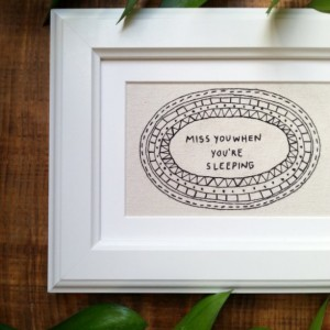 Miss You When You're Sleeping Hand Embroidered Framed Art