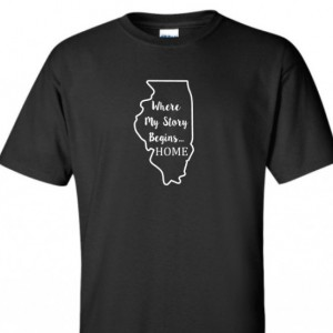 Illinois State T Shirt, Where My Story Begins... Home State T Shirt FREE SHIPPING