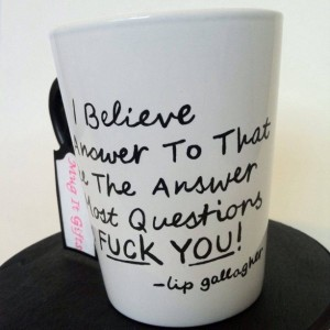 I Believe The Answer To That  Shameless Lip Gallagher Quote Coffee Tea Cup Mug