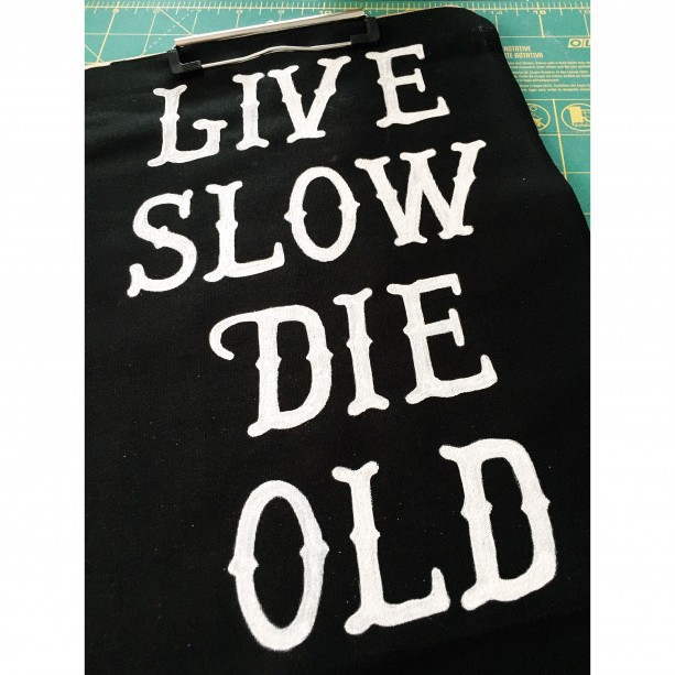 """Live Slow Die Old"" Hand-Painted Back Patch"