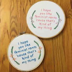 I Hope You Like Feminist Rants Cause That's Kind Of My Thing Embroidery, New Girl Embroidery, Jessica Day Quote, Feminist Art