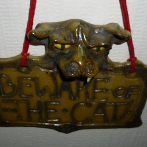 Handmade Clay Beware Of The Cat Sign Artist Judhe Jensen of Topeka Kansas