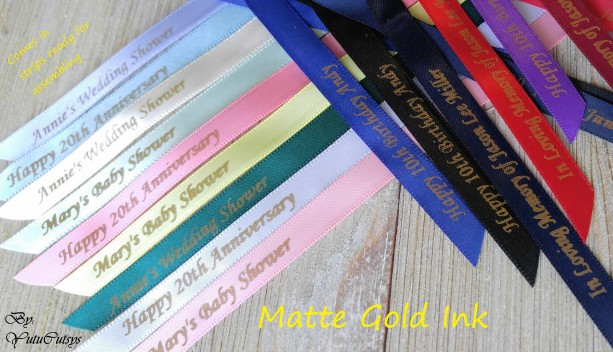 10 Personalized  Ribbons with matte gold ink 3/8 inches wide (unassembled)