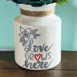 Love Grows Here Vase