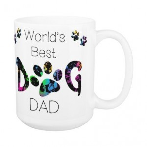Dog Dad Coffee Mug 15A - Fathers Day Dog Mug - Worlds Best Dog Dad - Dog Lover Gift - Gift for Dad - Gift for Dog Lover - Pet Lovers