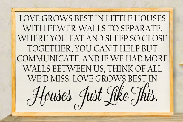 Love Grows Best In Little Houses Framed Sign Love Grows In Hous