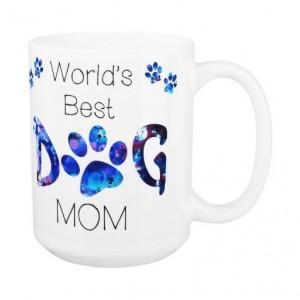 Dog Mom Coffee Mug 10A - Mothers Day Dog Mug - Dog Lover Gift - Worlds Best Dog Mom - Gift for Mom - Gift for Dog Lover - Pet Lovers