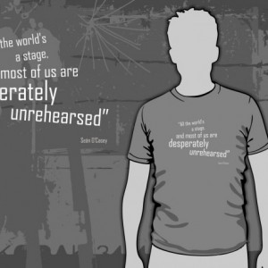 Sean O'Casey - All The World's a Stage T-Shirt