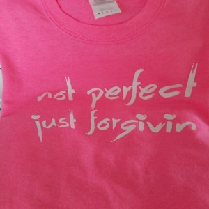 Not perfect just forgivin t shirt