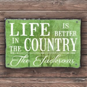 Life Is Better In The Country. Personalized Sign. Country House Sign. Country Home Decor. Family Name Sign. House Warming gift. Outdoor Sign