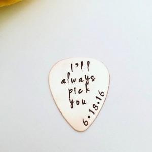 I'll always pick you - Guitar Pick - Groom Gift - Wedding - Husband - Boyfriend - Hand Stamped Guitar Pick - Men's Gift - For Him