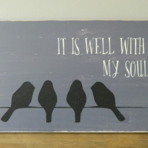 It is well with my soul - bird on a wire - Slightly Distressed Wood Sign - Sign with Birds - Home Decor - Gift