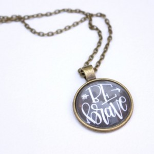 Be Brave Handmade Pendant Necklace