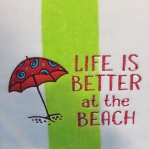 Life is Better Beach Towel