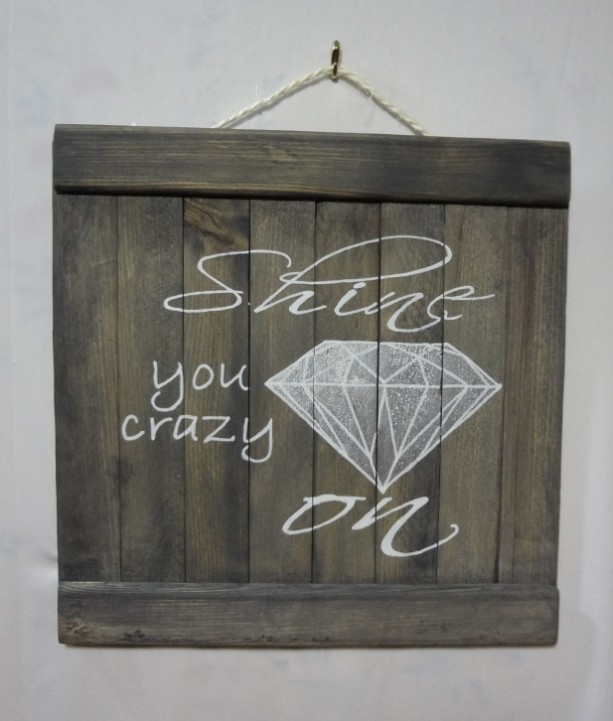 Shine on you crazy diamond wooden wall art