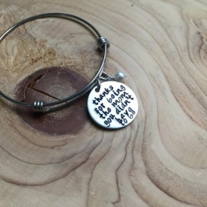 "Stepmom Bracelet- ""thanks for being the mom you didn't have to be"" with an accent bead of your choice"