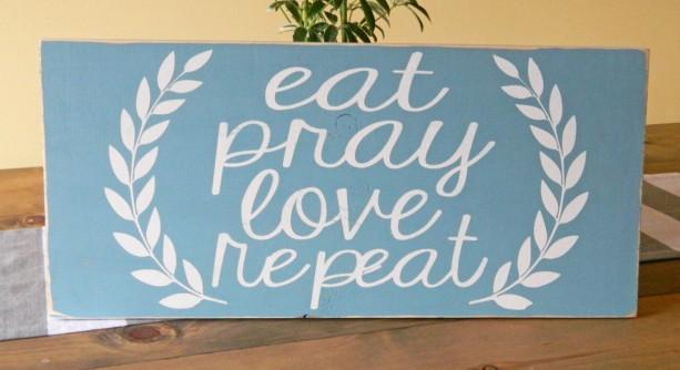 Eat Pray Love Repeat - Wood Sign - Laurel - Home Decor - Kitchen Decor - Kitchen Sign