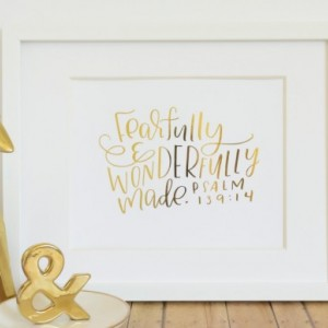 Fearfully and Wonderfully Made / REAL Gold Foil / Psalm Bible Verse / Hand Lettered  Print Gift For Her or Nursery Print Under 50 / 8x10