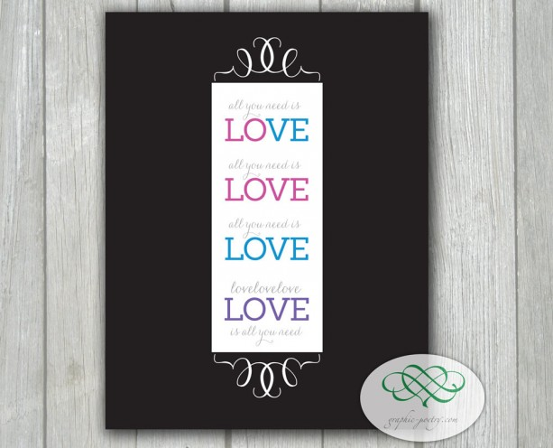 All you need is LOVE - 8x10 print - LGBT
