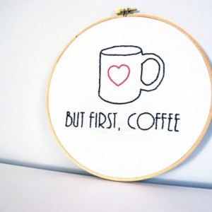 But First Coffee Embroidery Hoop, Modern Home Decor, Coffee Addict, Embroidery Hoop Art, Housewarming Gift, Gifts for her, Gifts under 30