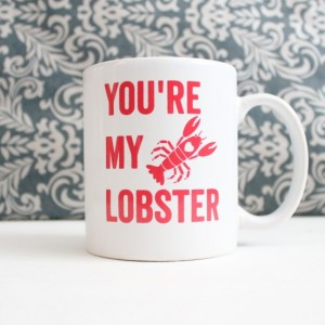 You're My Lobster - Valentines Day, cute coffee cup, mug, pencil holder, catch-all - Ready to Ship