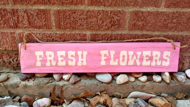 Fresh Flowers wood sign