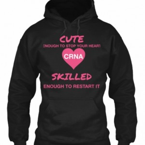 Cute enough to stop your heart CRNA hoodies