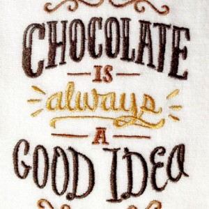 Flour Sack Towel - Chocolate is ALWAYS a Good Idea - Chocolate Brown & Gold