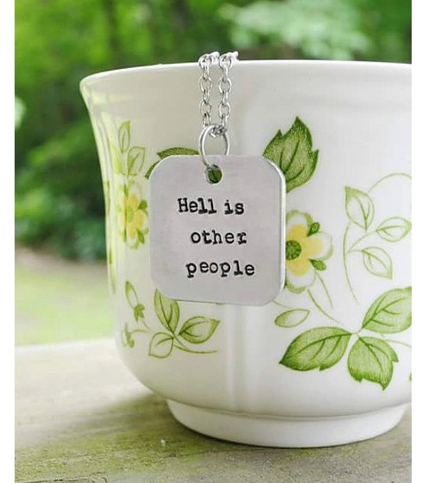 Hell Is Other People Necklace