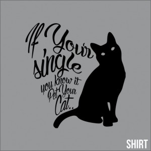 If Your Single and You Know it Pet Your Cat
