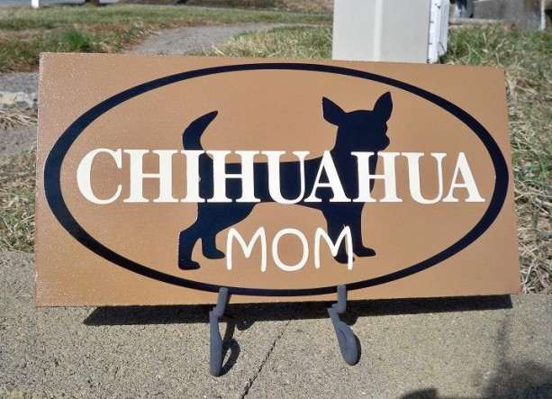 Sign, Chihuahua sign, Chihuahua art, Chihuahua Mom
