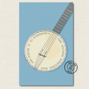 Ode To Pete Seeger Banjo - This Machine Surrounds Hate Peace 11x17 or 12x18