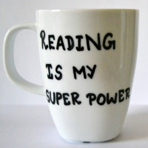 Reading Is My Superpower Coffee Mug - Literary Mug - Book Lover Gift - Book Nerd - Geek Gift 10 oz