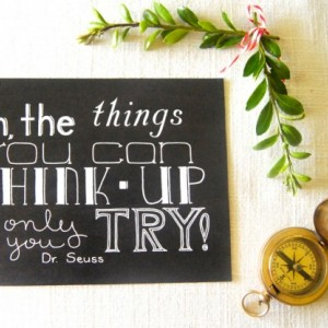 Think Up // Art Print // Imagination Quote // Dr. Seuss Word Art // Using Your Imagination Artwork