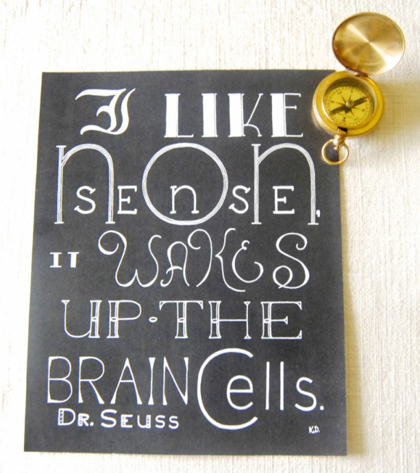 Nonsense // Calligraphy Print // Being Silly Quote // Dr. Seuss Quote //  Word Art About Creativity