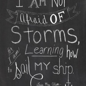 Storms, Nautical Sailing Quote, Louisa May Alcott Quote, Sailing Through Storms