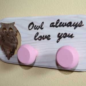 "Wood Coat Hanger with wood burned ""Owl Always love you"" for girl's bedroom."