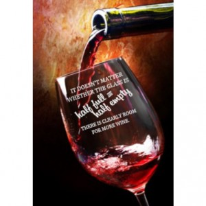 Half full or Half empty?  Hand Etched Wine Glass