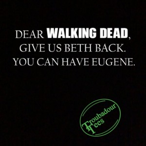 Walking Dead Fan T-Shirt Beth Eugene Trade